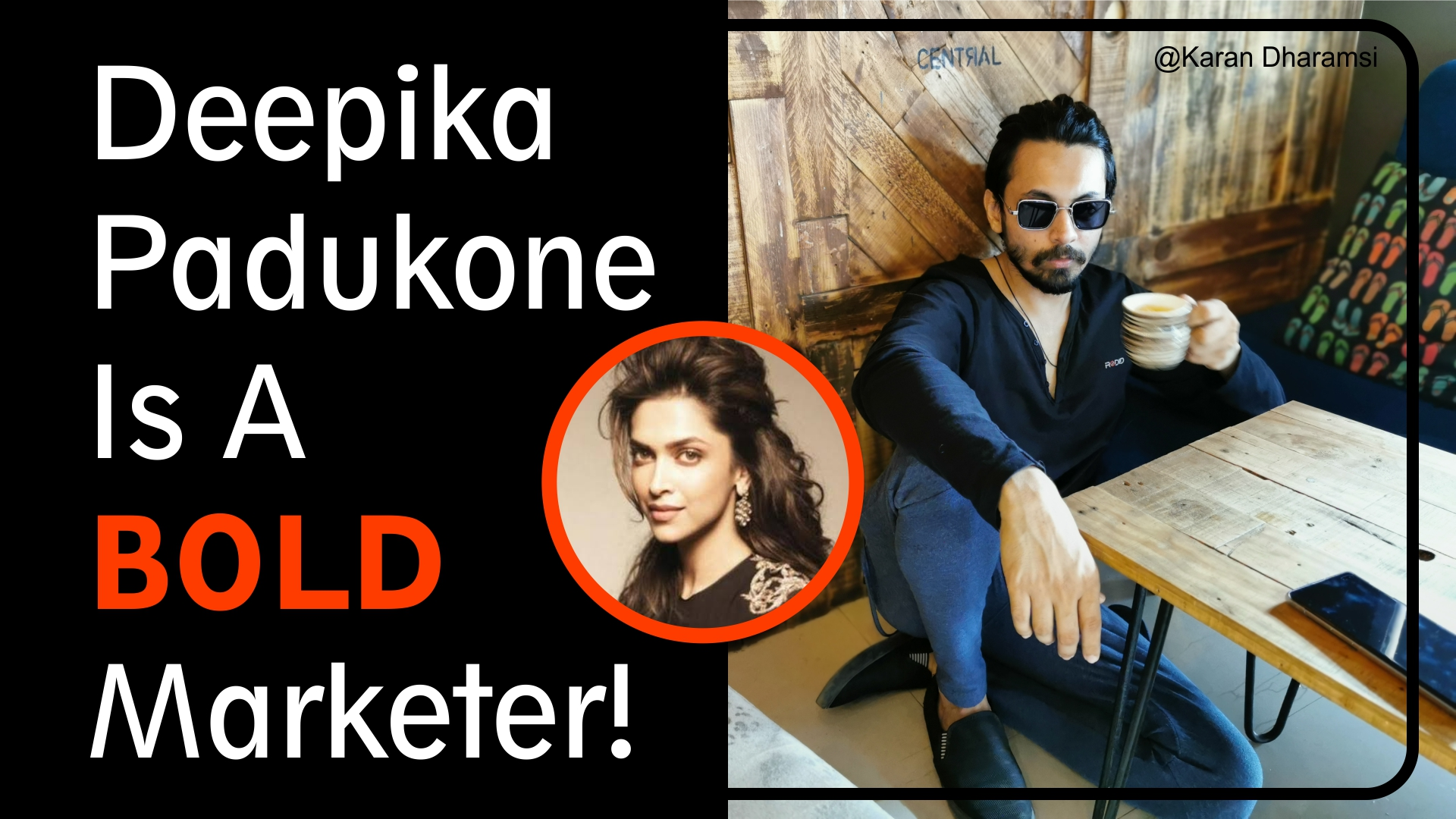 Deepika Padukone The Marketing Nerdz Karan Dharamsi