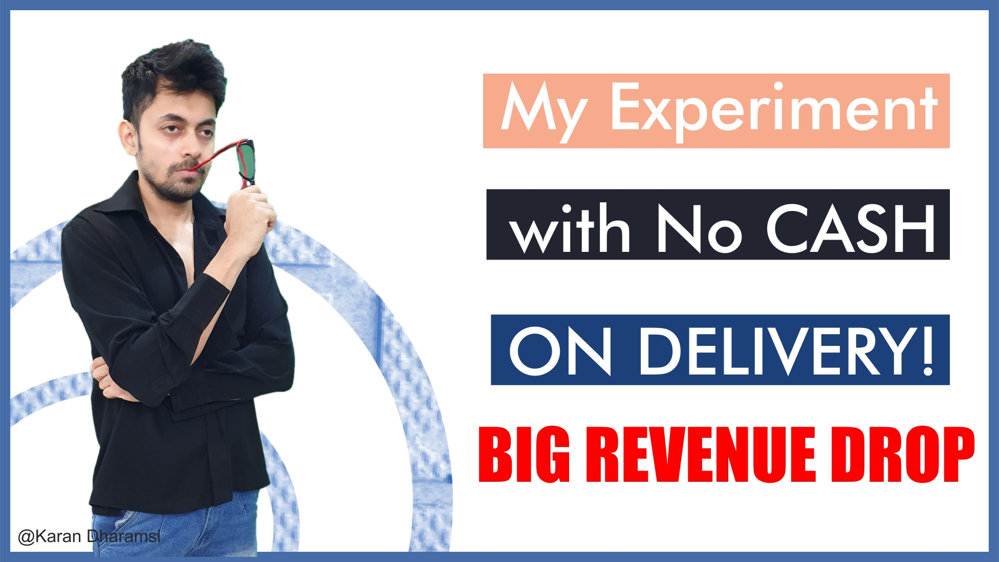 Karan Dharamsi The Marketing Nerdz CASH On DELIVERY: My E-Commerce Experiment